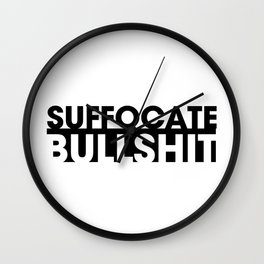 Suffocate Bullshit Wall Clock