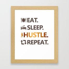 Eat Sleep Hustle Repeat Framed Art Print