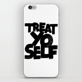 treat yo self iPhone Skin