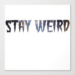 Stay Weird - galaxy blue Canvas Print