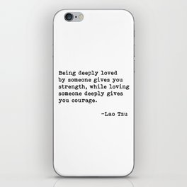 Being deeply loved - Lao Tzu Quote iPhone Skin