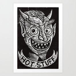 Hot Stuff Art Print