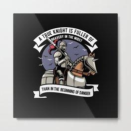 A TRUE KNIGHT Metal Print