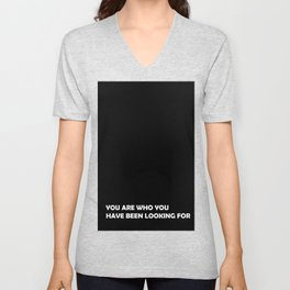 You are who you have been looking for Unisex V-Neck