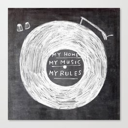 my home, my music, my rules Canvas Print
