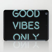 good vibes only iPad Cases featuring Good Vibes Only by Ink and Paint Studio