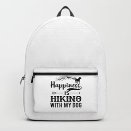 Happiness Is Hiking With My Dog bw Backpack