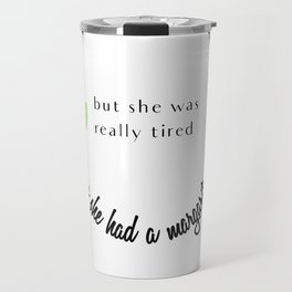 She Believed She Could So She Had a Margarita Travel Mug