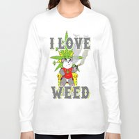 cannabis Long Sleeve T-shirts featuring Timothy The Cannabis Bear  by Timmy Ghee CBP/BMC Images  copy written