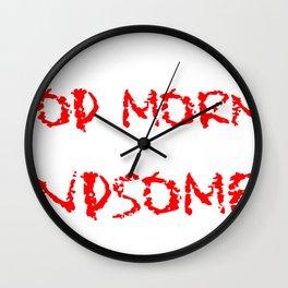 GOOD MORNING HANDSOME - Mug Written text with lipstick Wall Clock