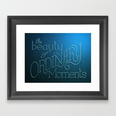 The Ordinary Moments Framed Art Print