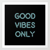 good vibes only Art Prints featuring Good Vibes Only by Ink and Paint Studio