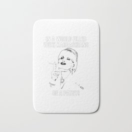 In A World Filled With Kardashians Be A Patsy Bath Mat