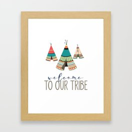 Welcome To Our Tribe Framed Art Print