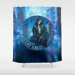 Junco - The apocalypse is for girls Shower Curtain
