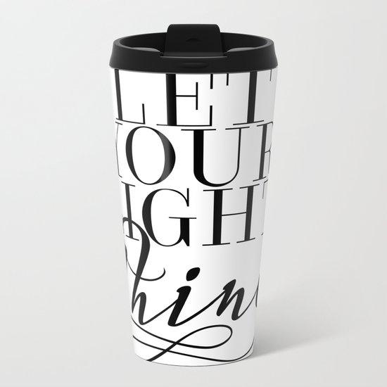 Let Your Light Shine 1 Metal Travel Mug