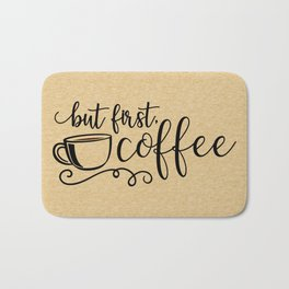 But First Coffee Funny Quote Bath Mat