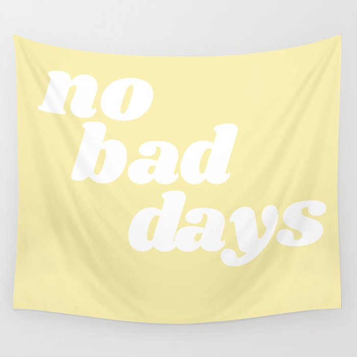 no bad days VIII Wall Tapestry