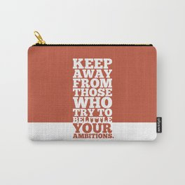 Lab No. 4 - Keep Away From Those Who Try To Belittle Your Ambitions Inspirational Quotes Poster Carry-All Pouch