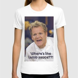 Where's the Lamb Sauce? T-shirt