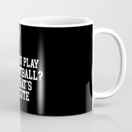 Funny Ballerina Gift - You play football? That's cute! Coffee Mug