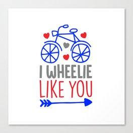 I wheelie like you shirt Canvas Print