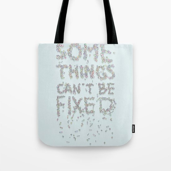 Some things can't be fixed Tote Bag