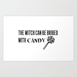 Bribe the Witch Art Print