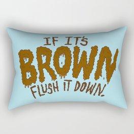If it's Brown flush it down. Rectangular Pillow