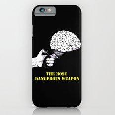 THE MOST DANGEROUS WEAPON (Black) Slim Case iPhone 6s