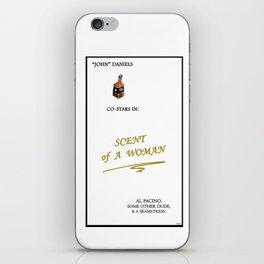 """John"" Daniels Co-stars In: Scent of A Woman iPhone Skin"