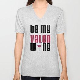 Be My ValenWine Valentine's Day Unisex V-Neck