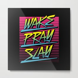 Wake Pray Slay (Sunrise Retro) Metal Print