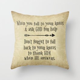 Fall to Your Knees Thank You God Quote Typography; Limited Edition Throw Pillow