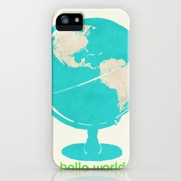 Hello World- inspirational globe typography iPhone Case