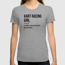 Kart Racing Girl Funny Quote T-shirt