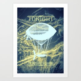 Tonight the impossible is possible Art Print