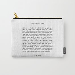 Live, life, love. Carry-All Pouch