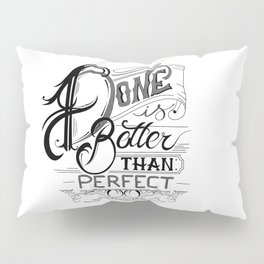 Done is better than perfect Pillow Sham