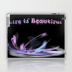 Life is Beautiful Laptop & iPad Skin