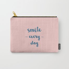 Smile Every Day Carry-All Pouch
