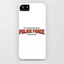 Policeman t shirt. The real super heroes - Policemen - A homage to the pandemic professionals. iPhone Case