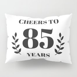 Cheers to 85 Years. 85th Birthday Party Ideas. 85th Anniversary Pillow Sham