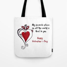 My favorite place in all the world is next to you Tote Bag
