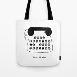 Your passion is your calling Tote Bag