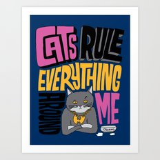 C.R.E.A.M. Cats Rule Everything Around Me Art Print