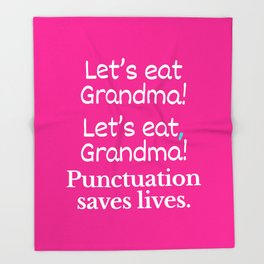 Let's Eat Grandma Punctuation Saves Lives (Pink) Throw Blanket