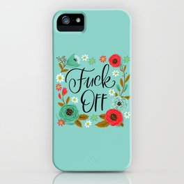 Pretty Swe*ry: Fuck Off iPhone Case