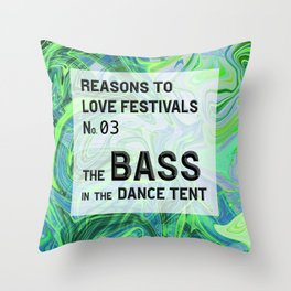 Reasons to Love Festivals | No. 03 | THE BASS IN THE DANCE TENT Throw Pillow