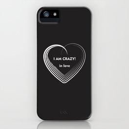 I am Crazy! iPhone Case